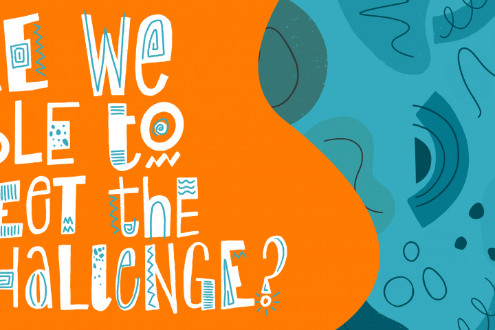 "Colourful illustration reading ""Are we able to meet the challenge?"""